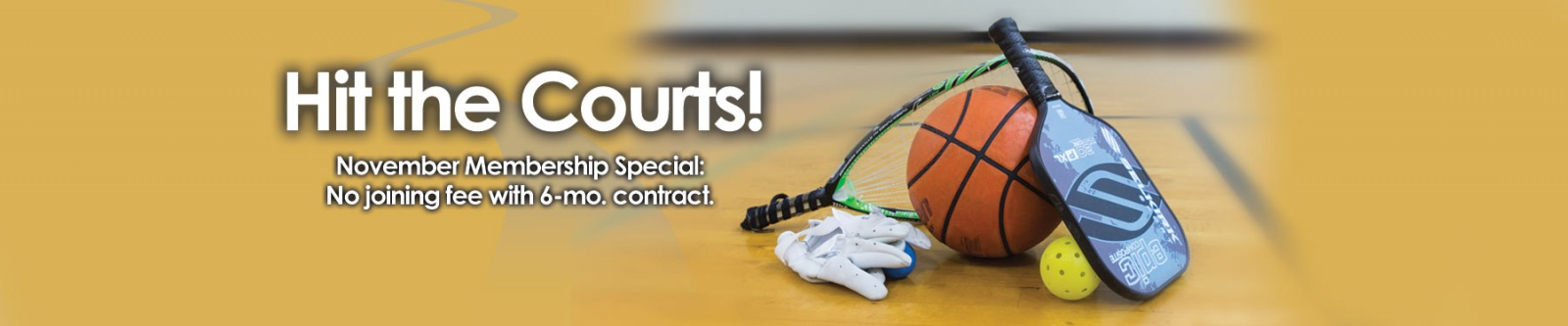 Hit the Courts - November Membership Special